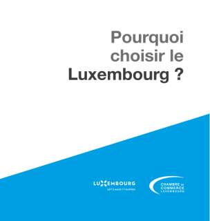 Pourquoi choisir le Luxembourg ?